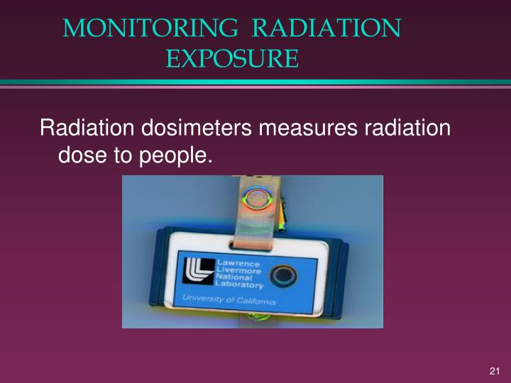 MONITORING  RADIATION EXPOSURE