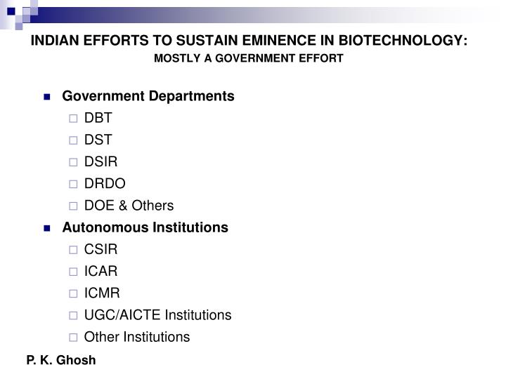 INDIAN EFFORTS TO SUSTAIN EMINENCE IN BIOTECHNOLOGY: