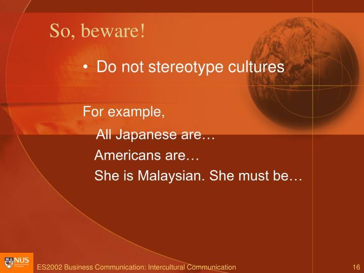 So, beware!