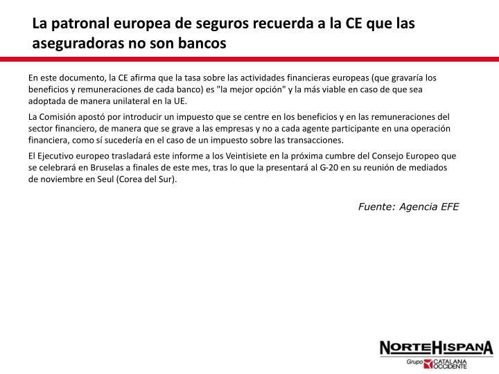 La patronal europea de seguros recuerda a la CE que las aseguradoras no son bancos