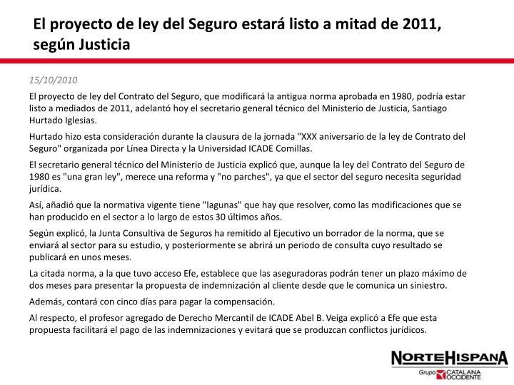 El proyecto de ley del Seguro estará listo a mitad de 2011, según Justicia
