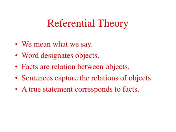 Referential Theory