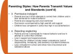 parenting styles how parents transmit values and standards cont d2