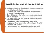social behaviors and the influence of siblings