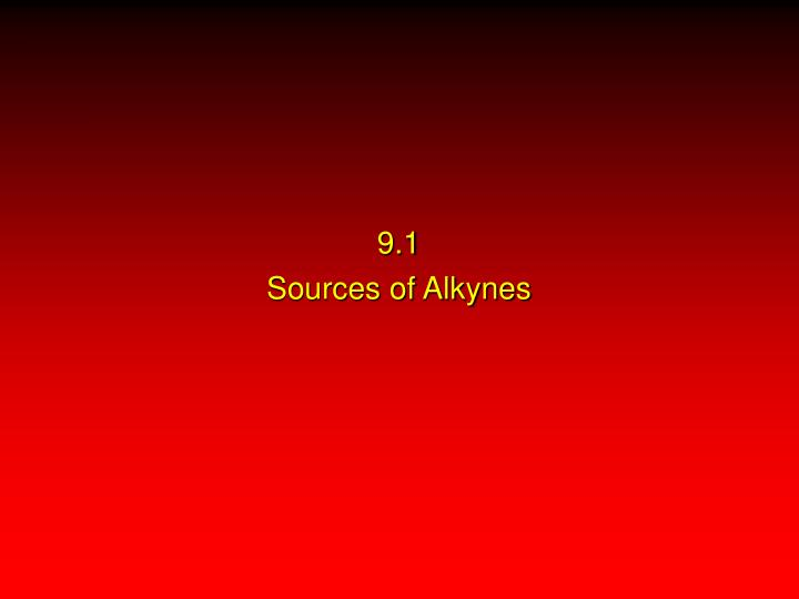 9 1 sources of alkynes
