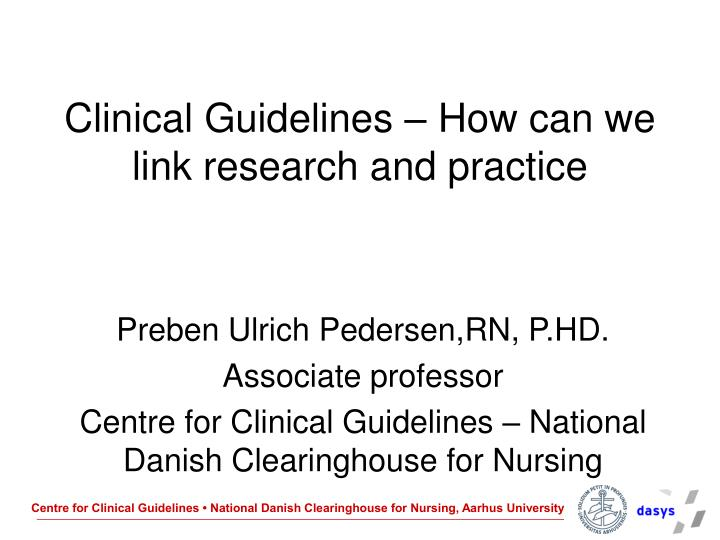 Clinical guidelines how can we link research and practice