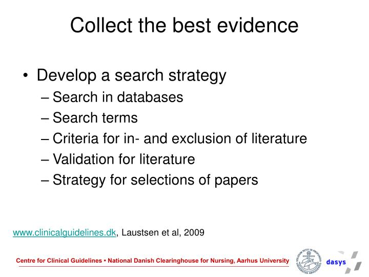 Collect the best evidence