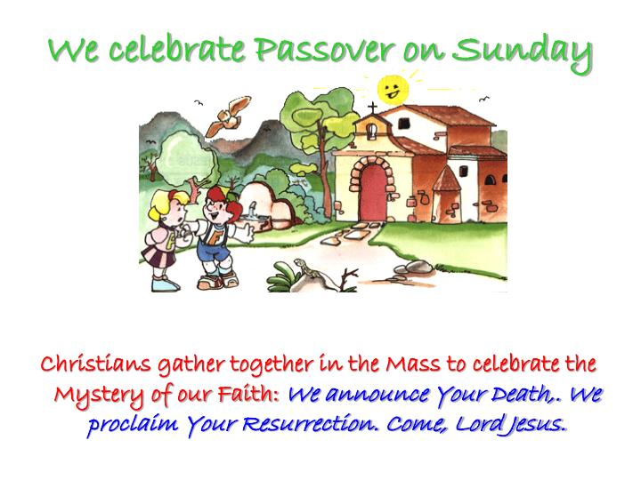 We celebrate Passover on Sunday