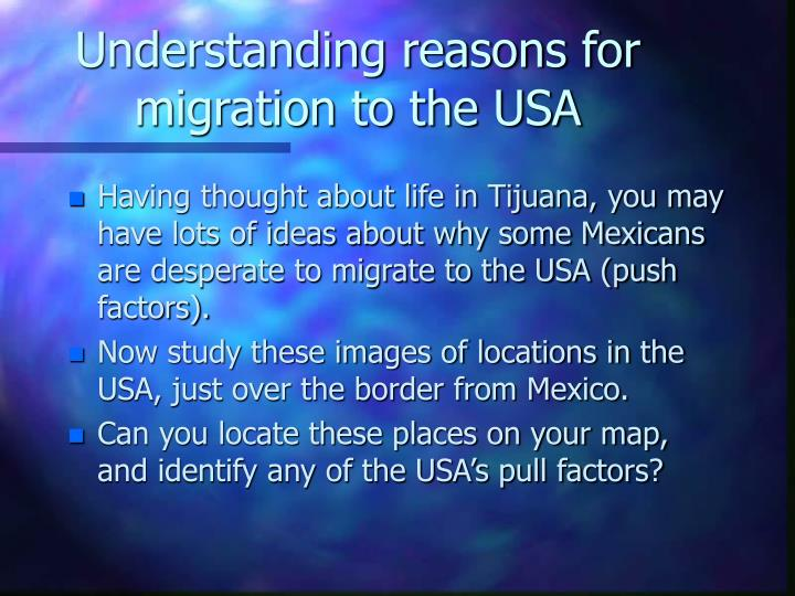 Understanding reasons for migration to the USA