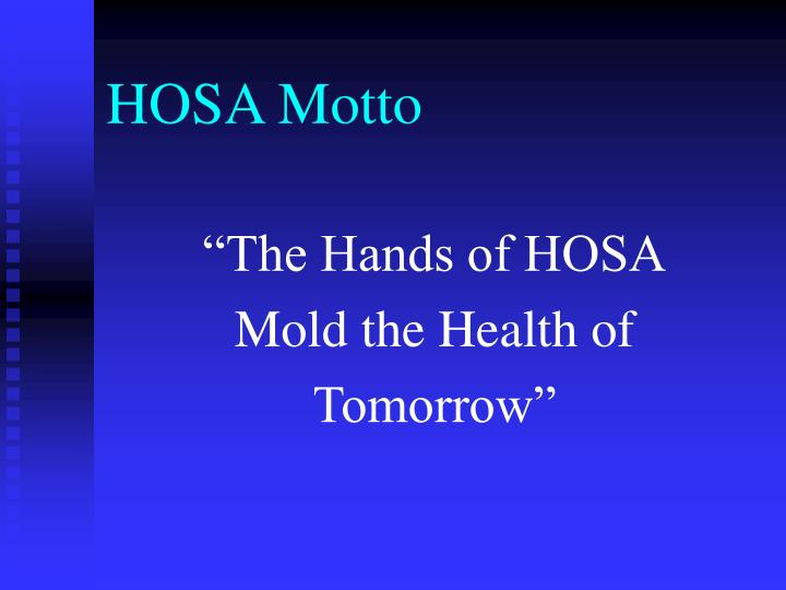 HOSA Motto