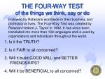 the four way test of the things we think say or do
