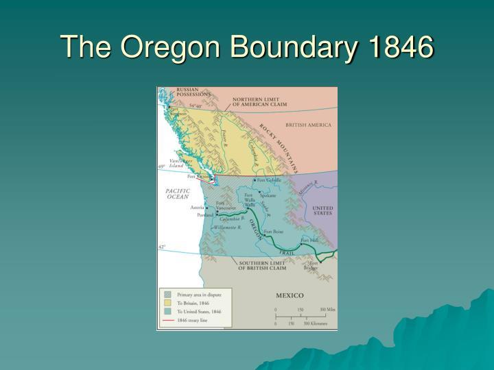 The Oregon Boundary 1846