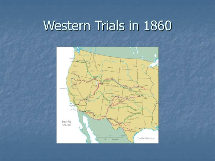 Western Trials in 1860