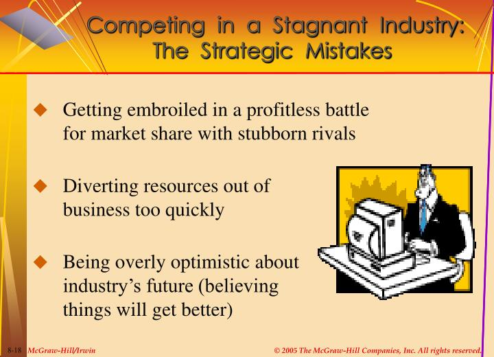 Competing  in  a  Stagnant  Industry: