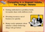 competing in a stagnant industry the strategic mistakes