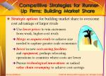 competitive strategies for runner up firms building market share