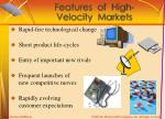 features of high velocity markets