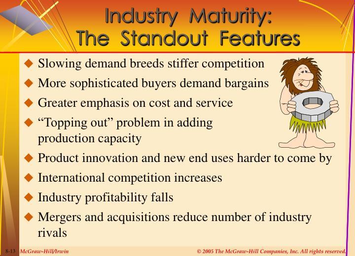Industry  Maturity: