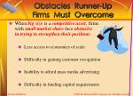 obstacles runner up firms must overcome