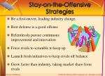 stay on the offensive strategies