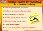strategy options for competing in a mature industry