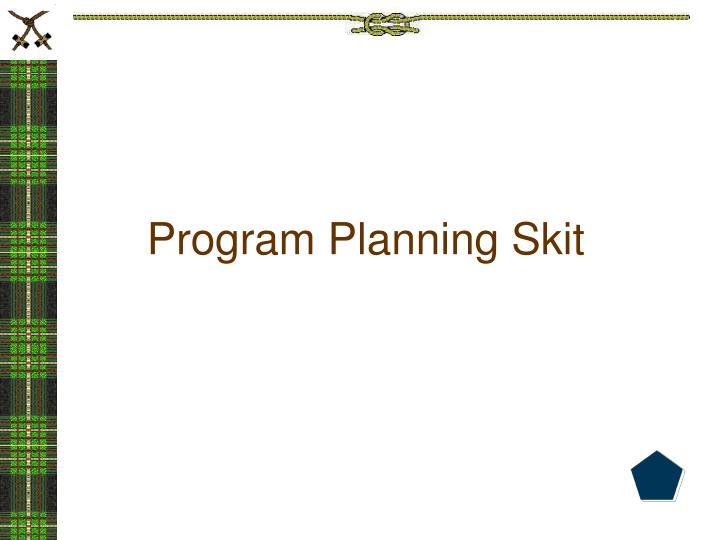 Program Planning Skit
