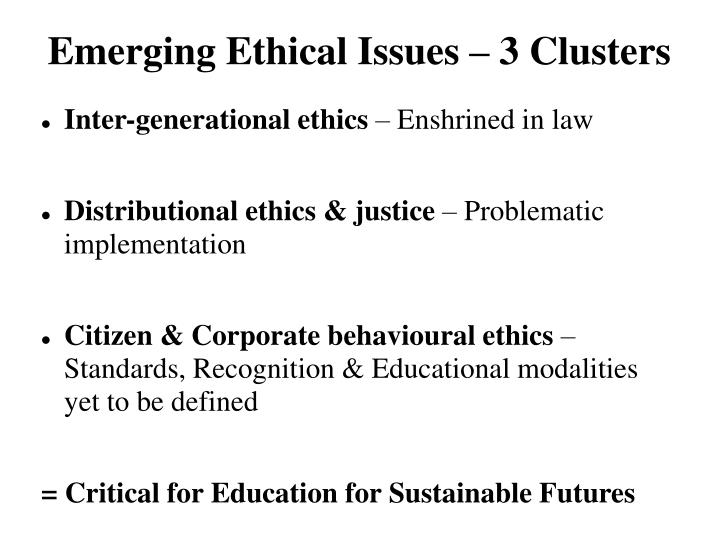 Emerging Ethical Issues – 3 Clusters
