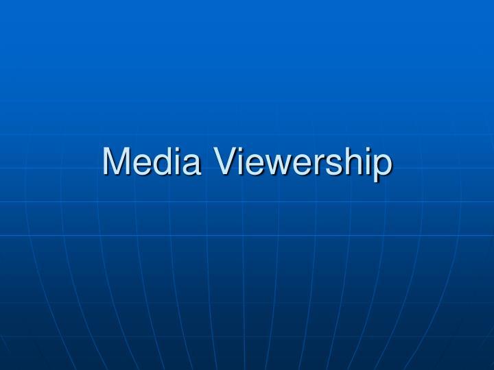 Media Viewership