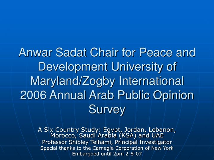 Anwar Sadat Chair for Peace and Development University of Maryland/Zogby International