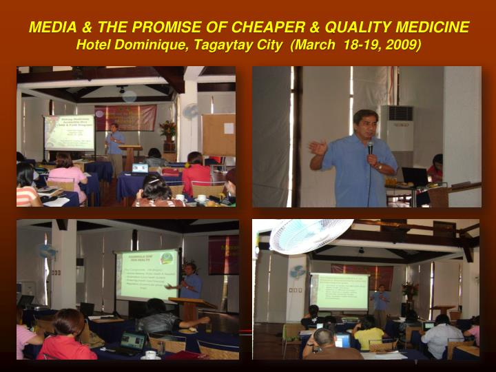 MEDIA & THE PROMISE OF CHEAPER & QUALITY MEDICINE