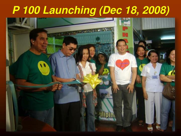 P 100 Launching (Dec 18, 2008)