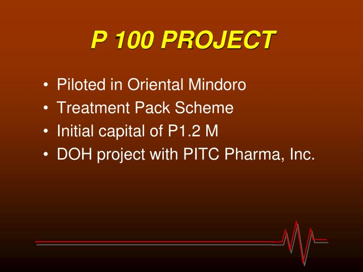 P 100 PROJECT