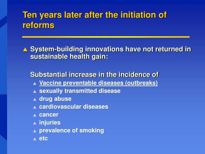 Ten years later after the initiation of reforms