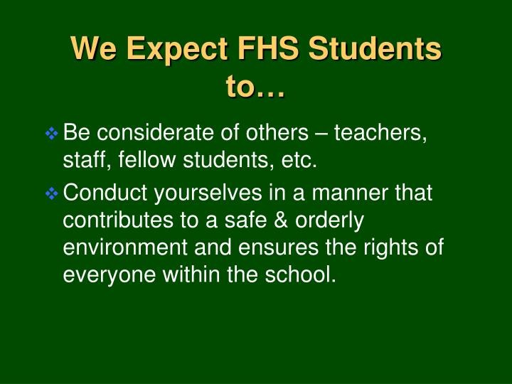 We Expect FHS Students to…