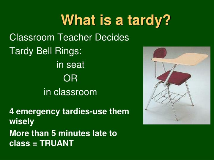 What is a tardy?
