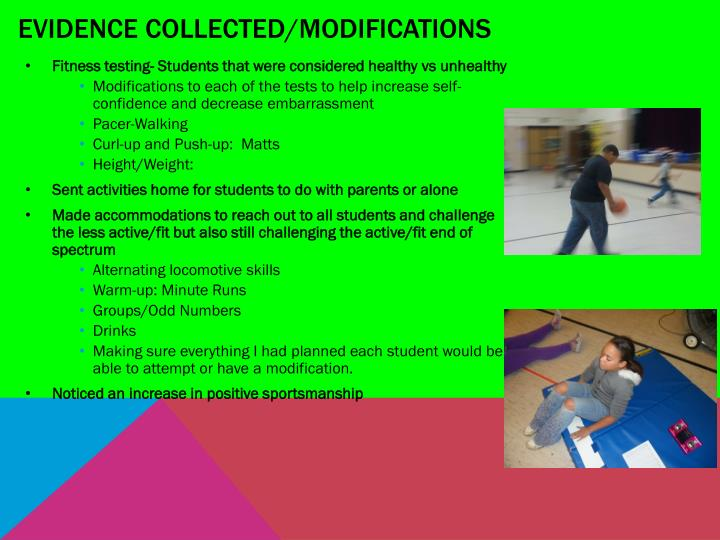 Evidence collected/modifications