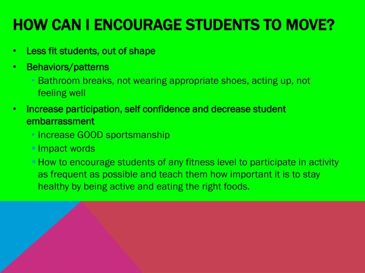 How can I encourage students to move?