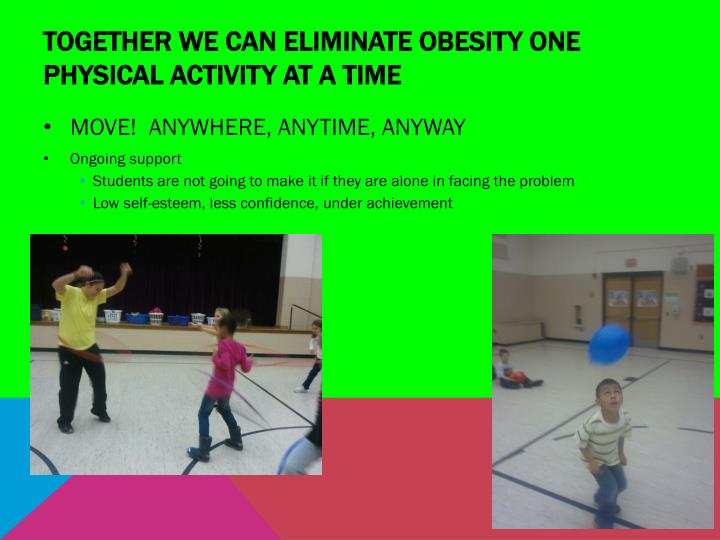 Together we can eliminate obesity one physical activity at a time
