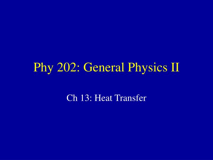Phy 202 general physics ii