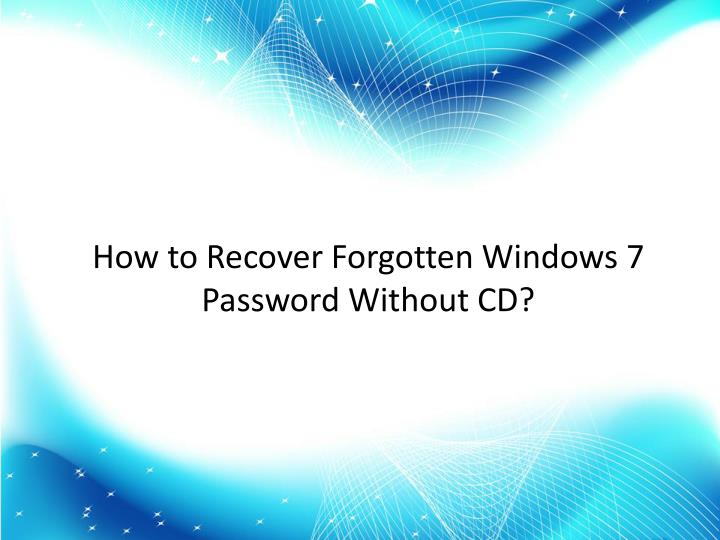 How to Recover Forgotten Windows 7 Password Without CD?