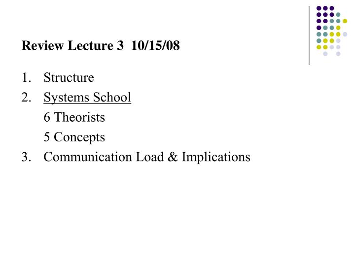 Review Lecture 3  10/15/08