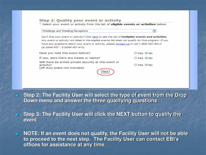 Step 2: The Facility User will select the type of event from the Drop Down menu and answer the three...