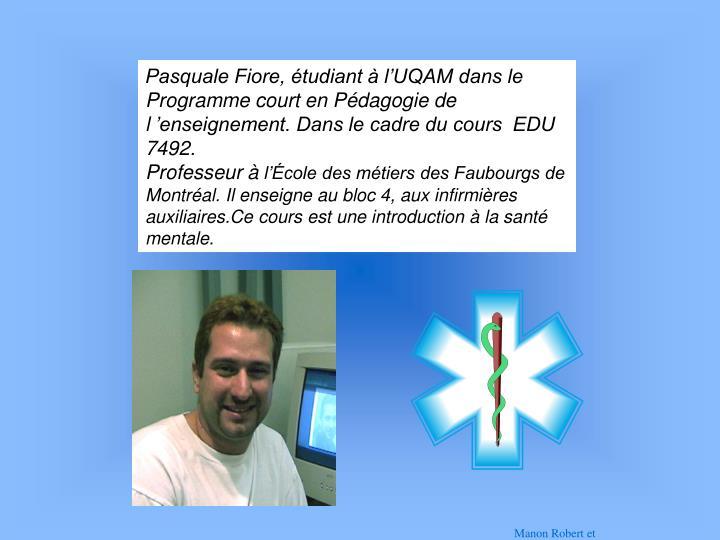 Pasquale Fiore, étudiant à l'UQAM dans le Programme court en Pédagogie de l'enseignement. Dans le cadre du cours  EDU 7492.