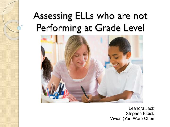 assessing ells who are not performing at grade l evel