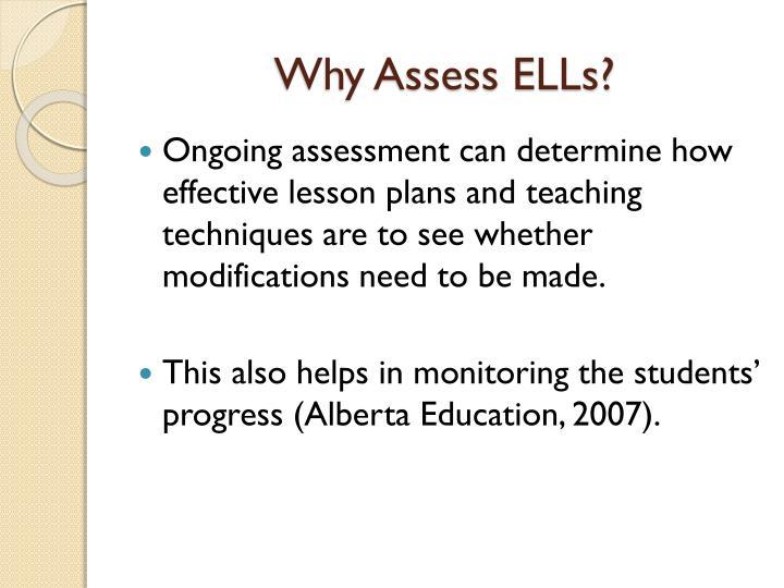 Why Assess ELLs?