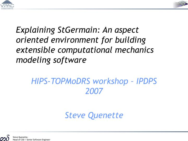 Explaining StGermain: An aspect oriented environment for building extensible computational mechanics...