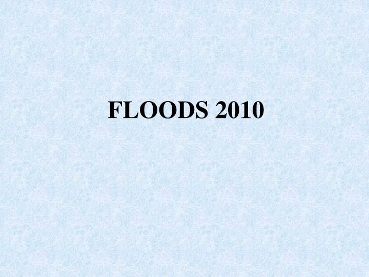 FLOODS 2010
