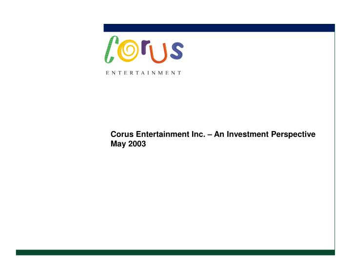 Corus Entertainment Inc. – An Investment Perspective