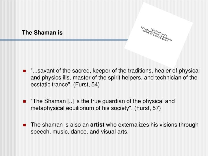 The Shaman is