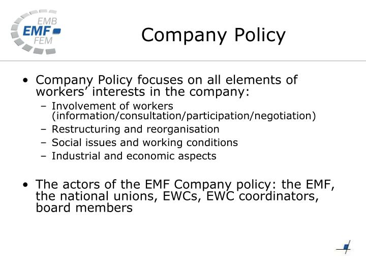 Company Policy focuses on all elements of workers' interests in the company: